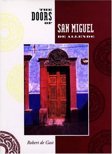 The Doors of San Miguel De Allende (Best Of San Miguel)