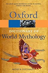 A Dictionary of World Mythology (Oxford Quick Reference)