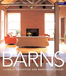 Barns: Living in Converted and Reinvented Spaces