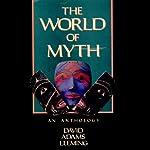 The World of Myth: An Anthology | David Adams Leeming