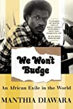We Won't Budge: An African Exile in the World