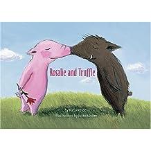 Rosalie and Truffle/Truffle and Rosalie