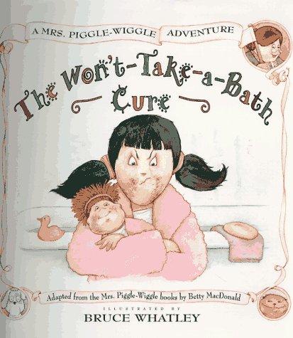 Amazon | Mrs. Piggle-Wiggle's Won'T-Take-A-Bath Cure (Mrs. Piggle-wiggle Adventures) | MacDonald, Betty, Whatley, Bruce | Children's Books
