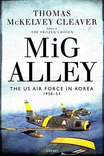 Image of MiG Alley: The US Air Force in Korea, 1950-53