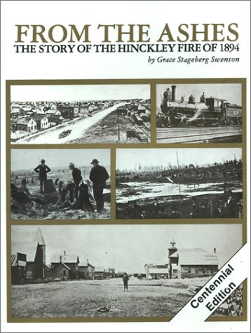 From the Ashes: The Story of the Hinckley Fire of 1894 (Under The Flaming Sky)
