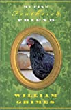 Front cover for the book My Fine Feathered Friend by William Grimes