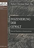 img - for Inszenierung der Gewalt: Kunst und Alltagskultur im Nationalsozialismus (Historisch-anthropologische Studien) (German Edition) book / textbook / text book