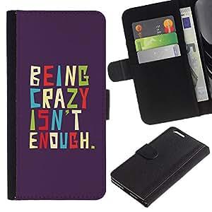 KingStore / Leather Etui en cuir / Apple Iphone 6 PLUS 5.5 / Divertente essere pazzo Messaggio
