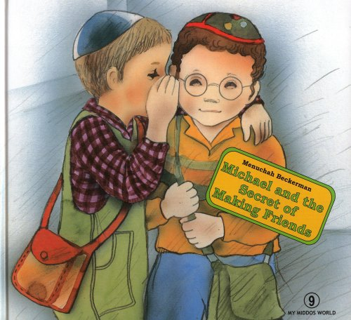 My Middos World: Michael and the Secret of Making Friends (My Smiling World) pdf epub