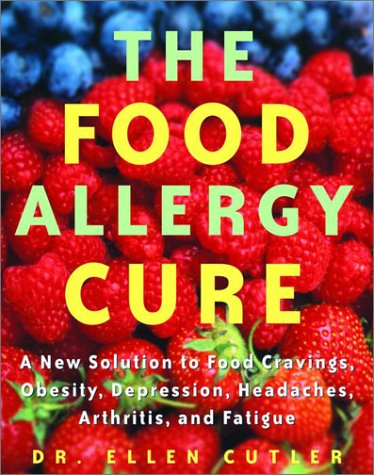 The Food Allergy Cure: A New Solution to Food Cravings, Obesity, Depression, Headaches, Arthritis, and Fatigue PDF