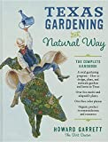 Texas Gardening the Natural Way: The Complete Handbook
