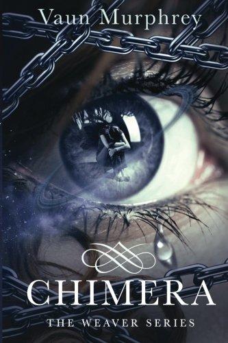Download Chimera (The Weaver Series) (Volume 1) ebook