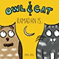 Owl & Cat: Ramadan Is... (Volume 1)