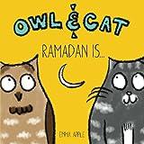 Owl & Cat: Ramadan Is... (Volume 1)
