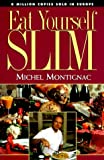 Eat Yourself Slim, Michel Montignac, 1893162052