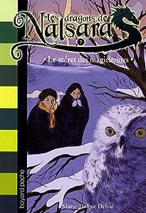 """Afficher """"Les dragons de Nalsara n° 7 Le secret des magiciennes"""""""