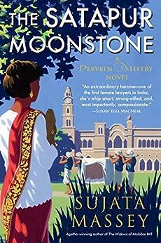 The Satapur Moonstone (A Perveen Mistry Novel Book 2) by [Massey, Sujata]