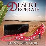 Desert Desperate | Dana Mentink
