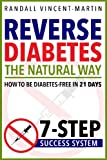 img - for Reverse Diabetes: The Natural Way - How To Be Diabetes Free In 21 Days: 7-Step Success System book / textbook / text book
