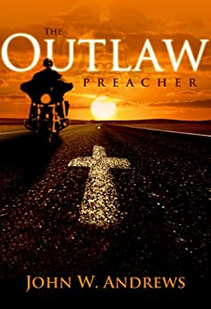 The Outlaw Preacher by [Andrews, John]