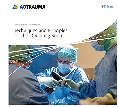 Techniques and Principles for the Operating Room (AO-Publishing)