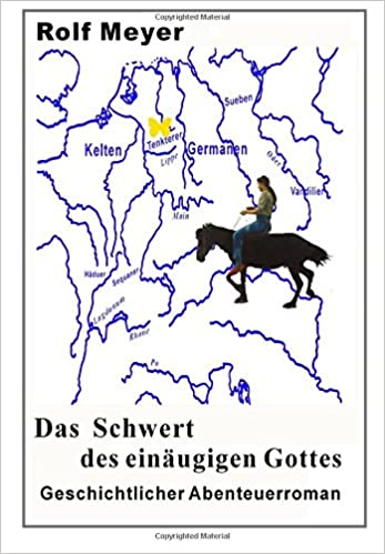 Ebooks téléchargement forumDas Schwert des einäugigen Gottes: Geschichtlicher Abenteuerroman (Gundrun) (Volume 1) (German Edition) by Rolf Meyer (French Edition) PDF ePub