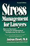 Stress Management for Lawyers, Amiram Elwork, 0964472716