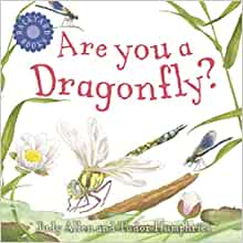 Are You a Dragonfly? (Backyard Books): Judy Allen, Tudor Humphries: 9780753458051: Amazon.com: Books