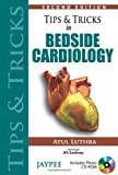 Tips and Tricks of Bedside Cardiology, Atul Luthra, 9350902680