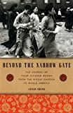 img - for Beyond the Narrow Gate: The Journey of Four Chinese Women from the Middle Kingdom to Middle America book / textbook / text book