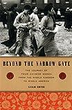 Beyond the Narrow Gate, Leslie Chang, 0525942572