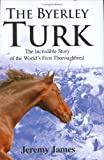 The Byerley Turk, Jeremy James, 0811701557