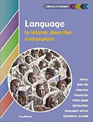 Language to Inform, Explain and Describe Student's Book (Literacy in Context)