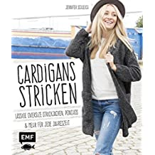 Cardigans stricken: L??ssige Oversize-Strickjacken, Ponchos und mehr f??r jede Jahreszeit by Jennifer Schleich (2016-03-10)