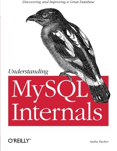 Understanding MySQL Internals: Discovering and Improving a Great Database ISBN-13 9780596009571
