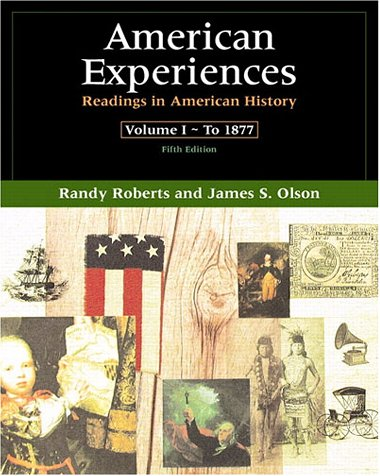 American Experiences: Readings in American History, Volume I (5th Edition)