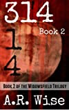 314 Book 2 (The Widowsfield Trilogy) (Volume 2)