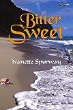 Bitter Sweet, Nanette Spurway, 1425901808