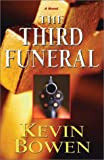The Third Funeral, Kevin Bowen, 1930892144