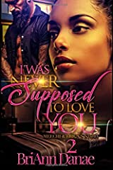 I Was Never Supposed To Love You 2: Meechi & Erica's Story Paperback