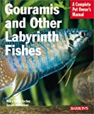 Gouramis and Other Labyrinth Fishes, Gary Elson and Oliver Lucanas, 0764121057