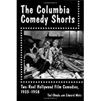 Columbia Comedy Shorts: Two-Reel Hollywood Film Comedies, 1933-1958