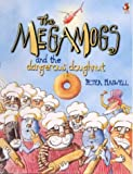 img - for Megamogs and the Dangerous Doughnut by Peter Haswell (2000-09-01) book / textbook / text book