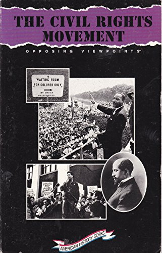 The Civil Rights Movement: Opposing Viewpoints (American History Series)
