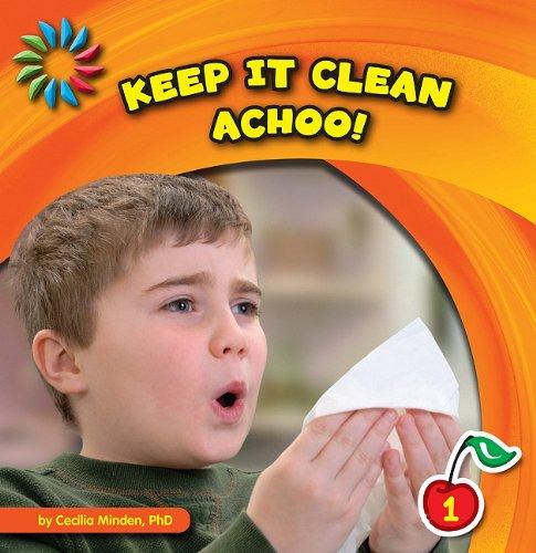 Download Keep It Clean: Achoo! (21st Century Basic Skills Library) pdf epub