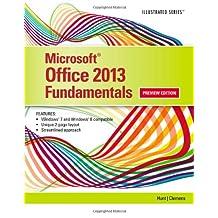 Microsoft® Office 2013: Illustrated Fundamentals