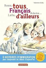 Tous Français d'ailleurs : Reem, Leïla, Adama... par Valentine Goby