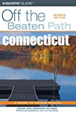 Connecticut Off the Beaten Path, 7th (Off the Beaten Path Series)