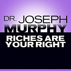 Riches Are Your Right Audiobook
