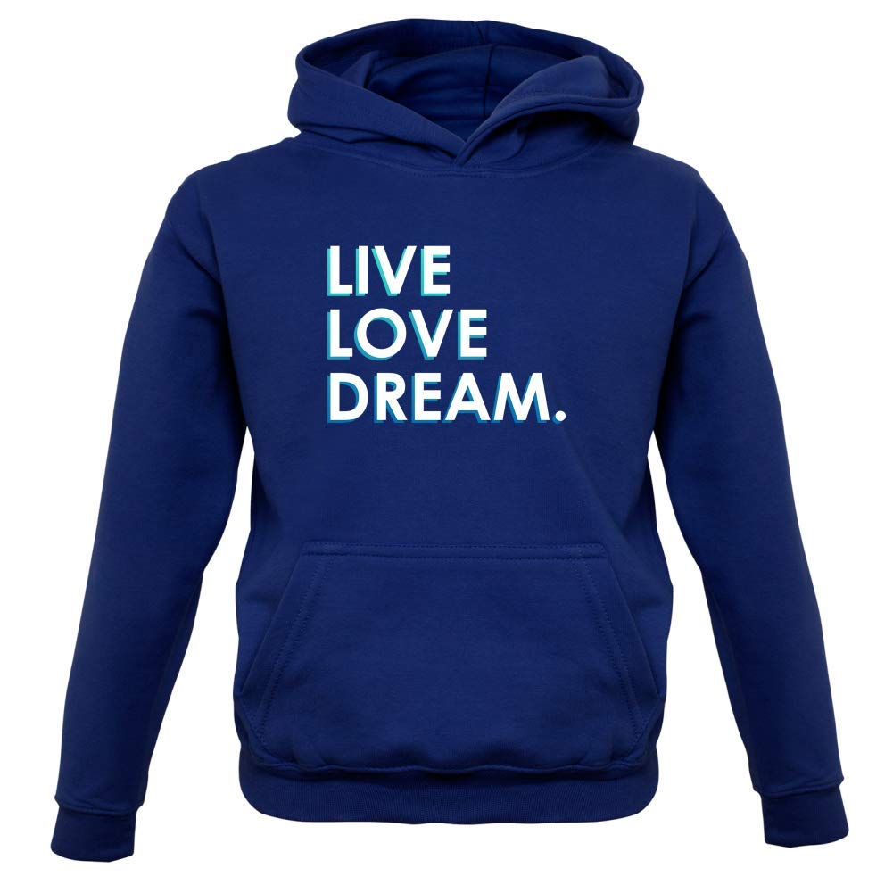 1-13 Years 9 Colours Kids Hoodie Live Love Dream